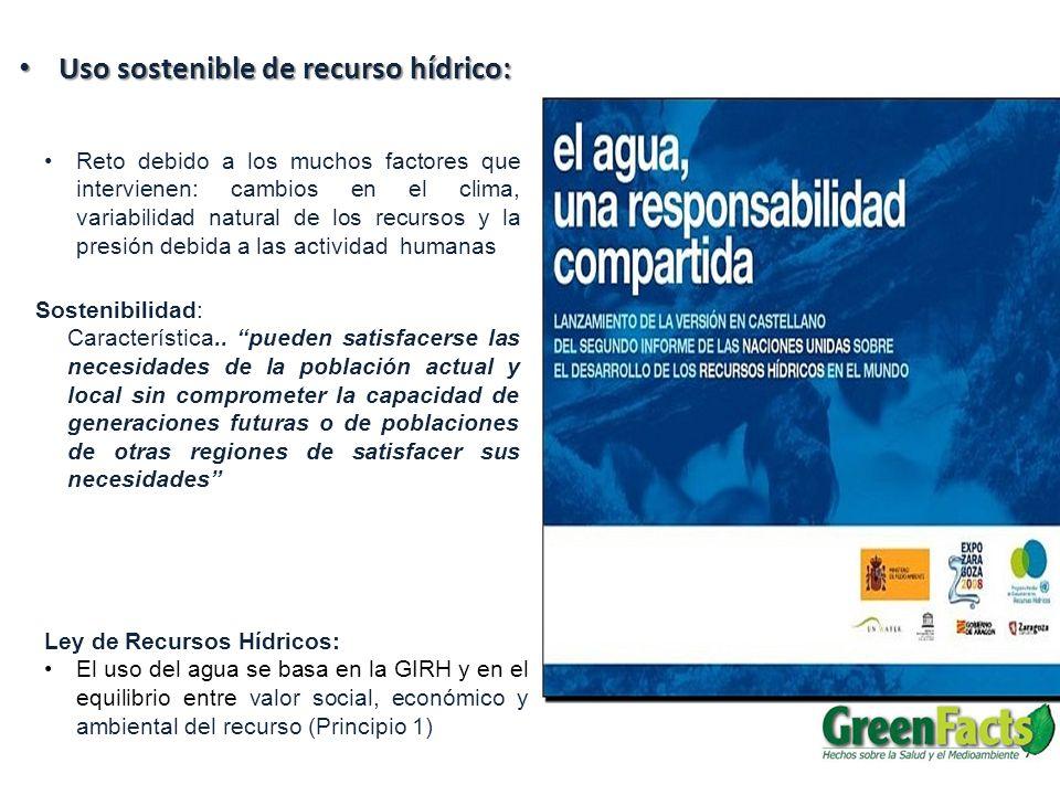 Uso sostenible de recurso hídrico: Uso sostenible de recurso hídrico: Reto debido a los muchos factores que intervienen: cambios en el clima, variabil