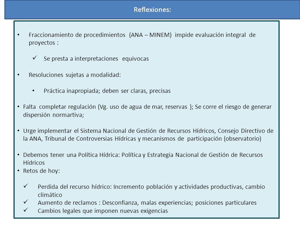 Reflexiones: Fraccionamiento de procedimientos (ANA – MINEM) impide evaluación integral de proyectos : Se presta a interpretaciones equivocas Resoluci