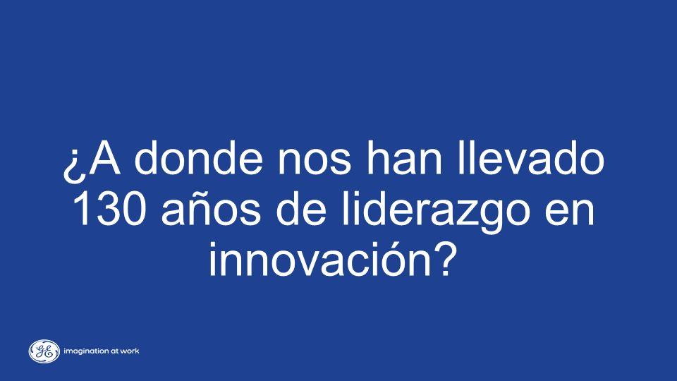 ¿A donde nos han llevado 130 años de liderazgo en innovación