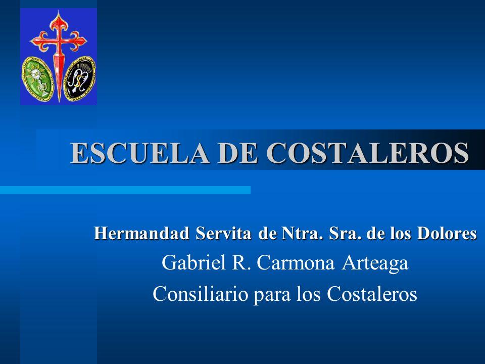 ESCUELA DE COSTALEROS Hermandad Servita de Ntra. Sra.