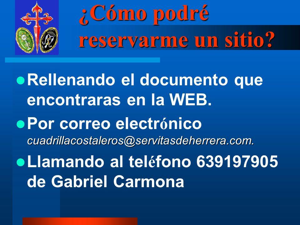 ¿Cómo podré reservarme un sitio. Rellenando el documento que encontraras en la WEB.
