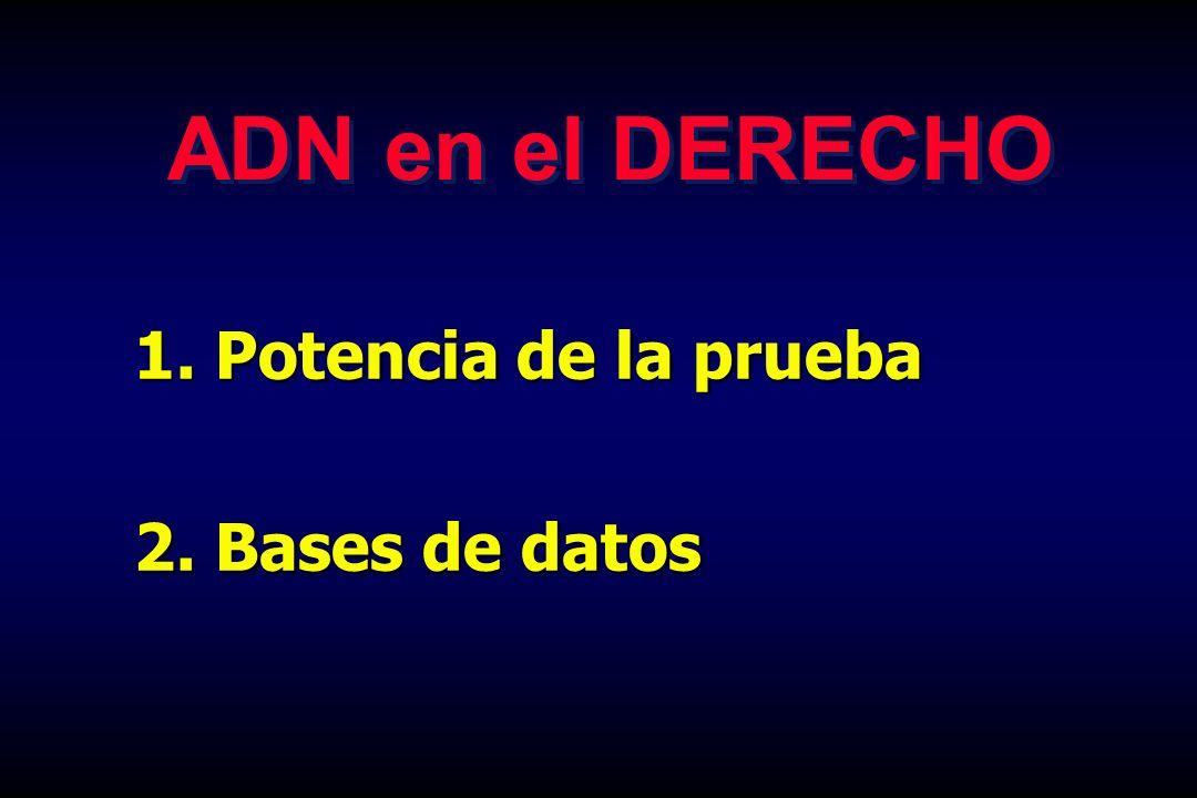 1. Potencia de la prueba 2. Bases de datos ADN en el DERECHO
