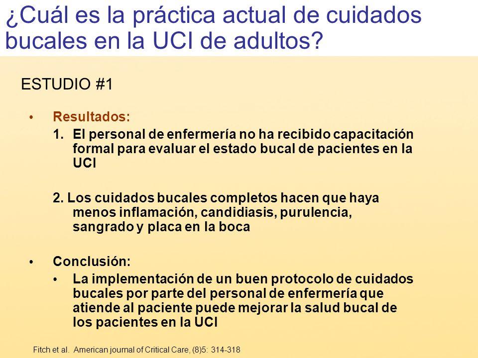 Resultados: 1.El personal de enfermería no ha recibido capacitación formal para evaluar el estado bucal de pacientes en la UCI 2. Los cuidados bucales