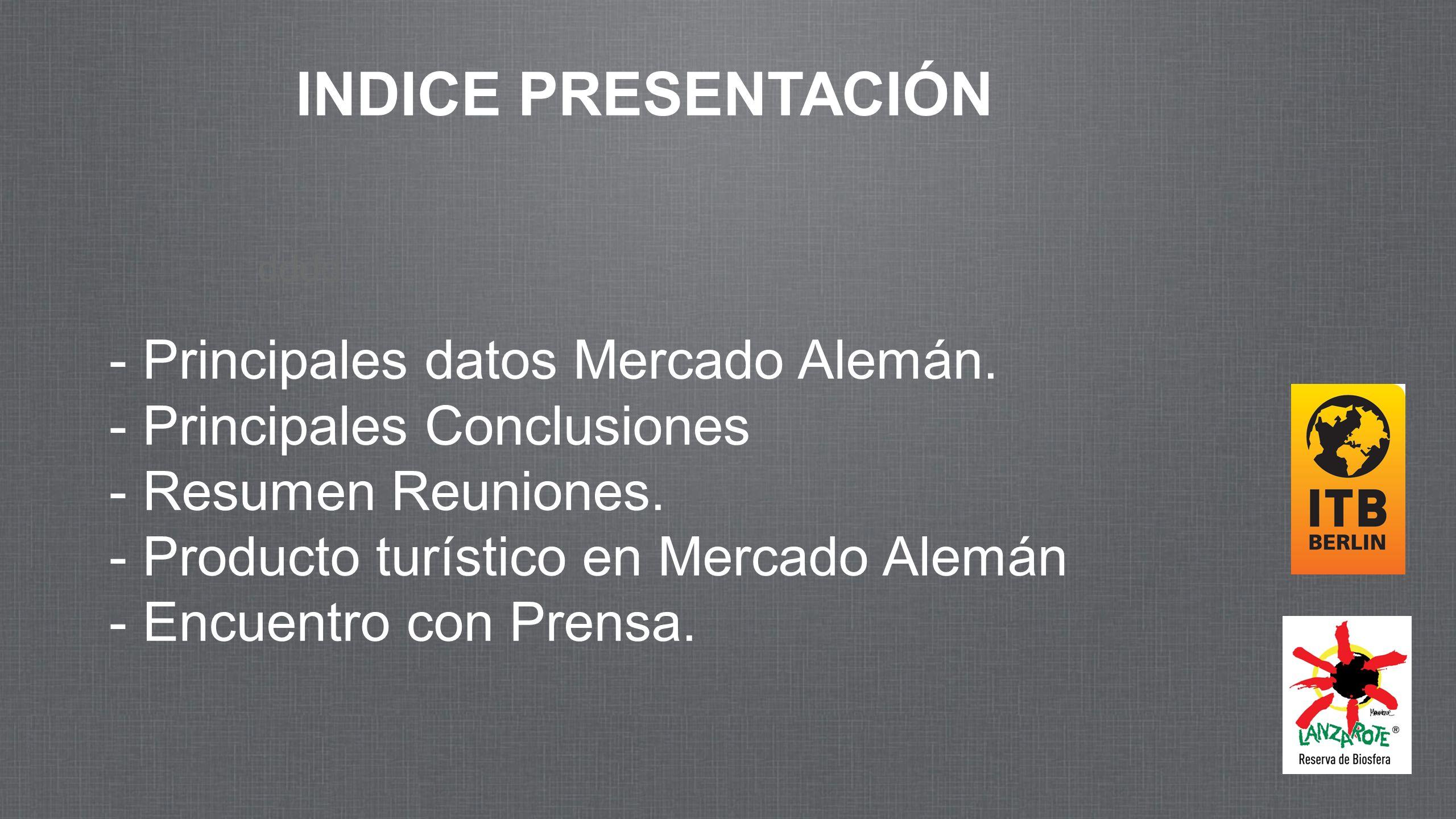 j PRINCIPALES DATOS MERCADO ALEMÁN Segundo mercado internacional de Lanzarote, tras Reino Unido Entrada Turistas Alemanes Lanzarote 2012: 302313 PAX.