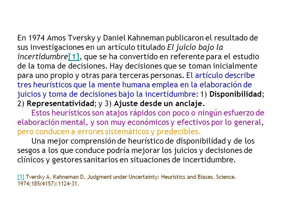 En 1974 Amos Tversky y Daniel Kahneman publicaron el resultado de sus investigaciones en un artículo titulado El juicio bajo la incertidumbre[1], que
