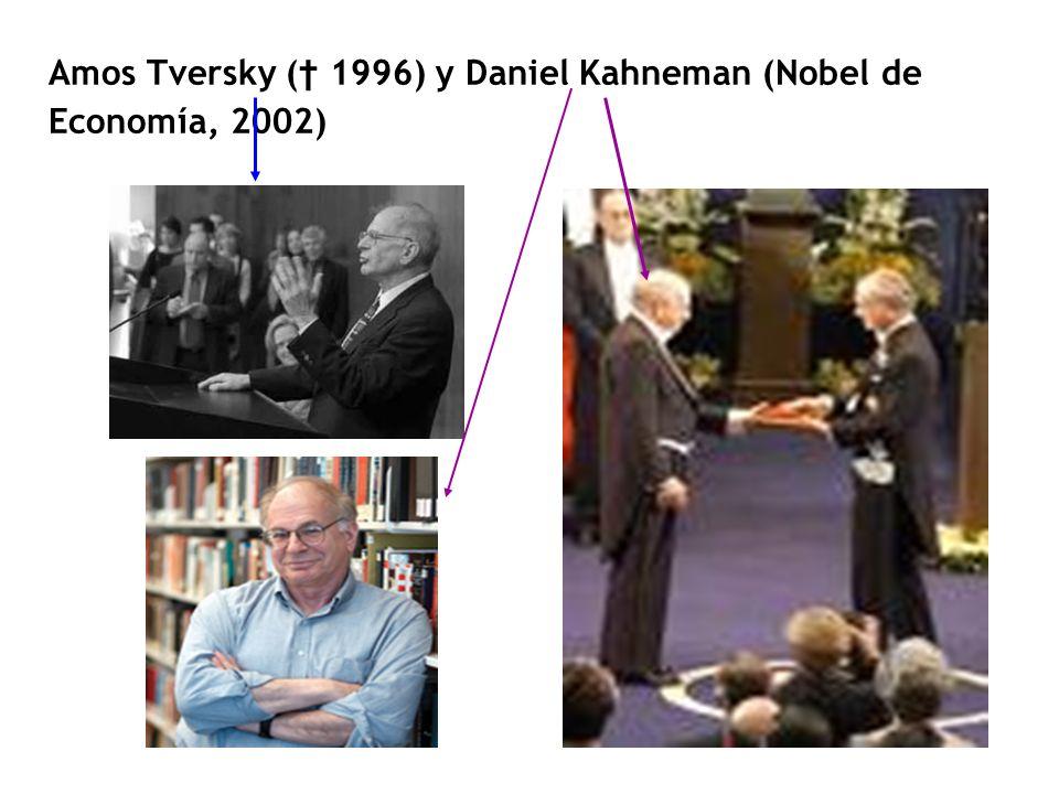 Amos Tversky ( 1996) y Daniel Kahneman (Nobel de Economía, 2002)