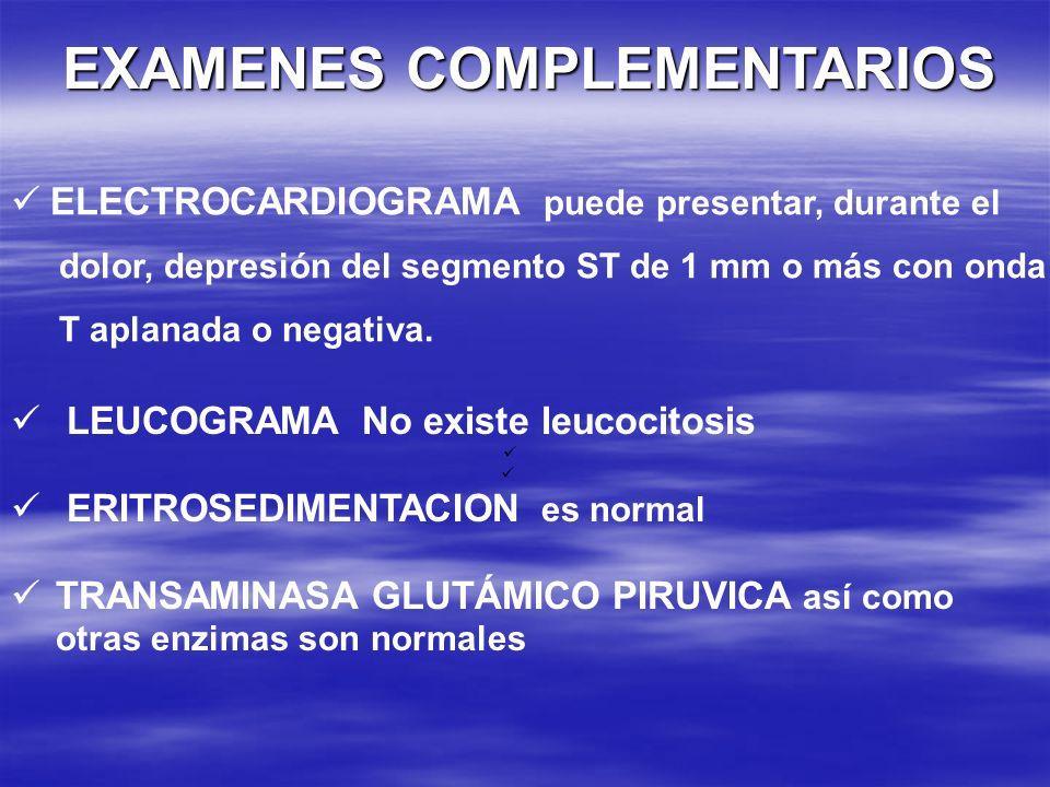 EXAMENES COMPLEMENTARIOS LEUCOGRAMA No existe leucocitosis ERITROSEDIMENTACION es normal TRANSAMINASA GLUTÁMICO PIRUVICA así como otras enzimas son no