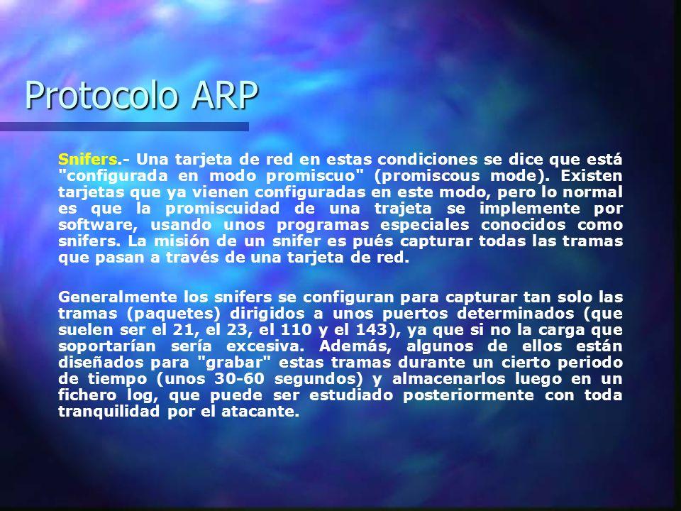 Protocolo ARP Snifers.- Una tarjeta de red en estas condiciones se dice que está