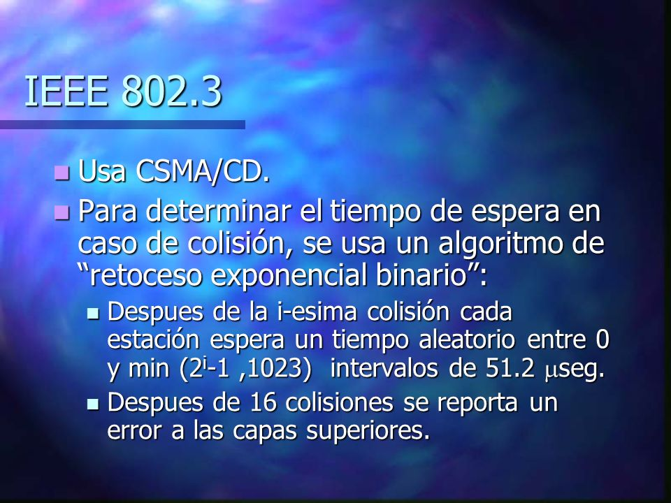 IEEE 802.3 Usa CSMA/CD.Usa CSMA/CD.