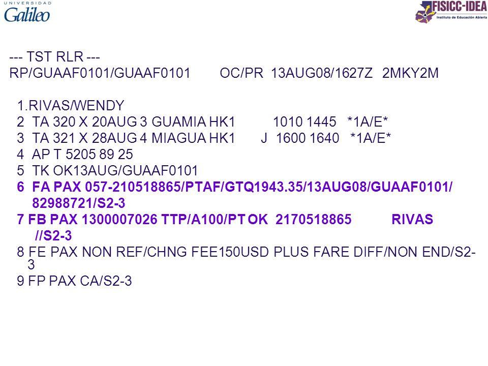 --- TST RLR --- RP/GUAAF0101/GUAAF0101 OC/PR 13AUG08/1627Z 2MKY2M 1.RIVAS/WENDY 2 TA 320 X 20AUG 3 GUAMIA HK1 1010 1445 *1A/E* 3 TA 321 X 28AUG 4 MIAG
