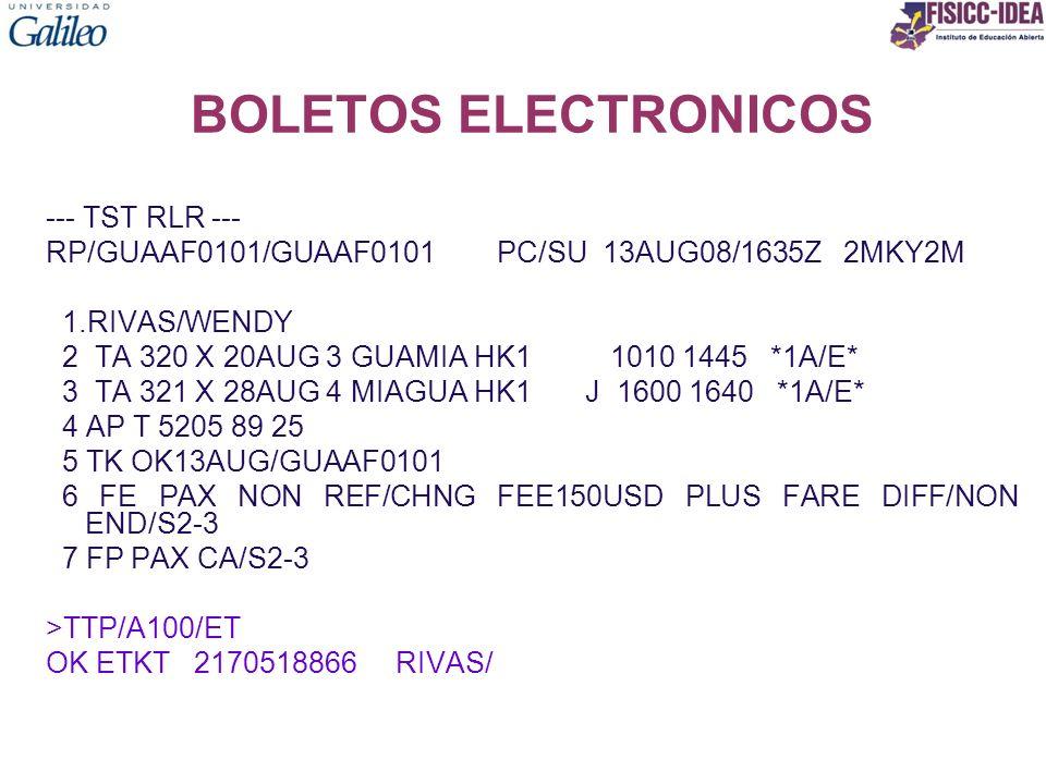 BOLETOS ELECTRONICOS --- TST RLR --- RP/GUAAF0101/GUAAF0101 PC/SU 13AUG08/1635Z 2MKY2M 1.RIVAS/WENDY 2 TA 320 X 20AUG 3 GUAMIA HK1 1010 1445 *1A/E* 3