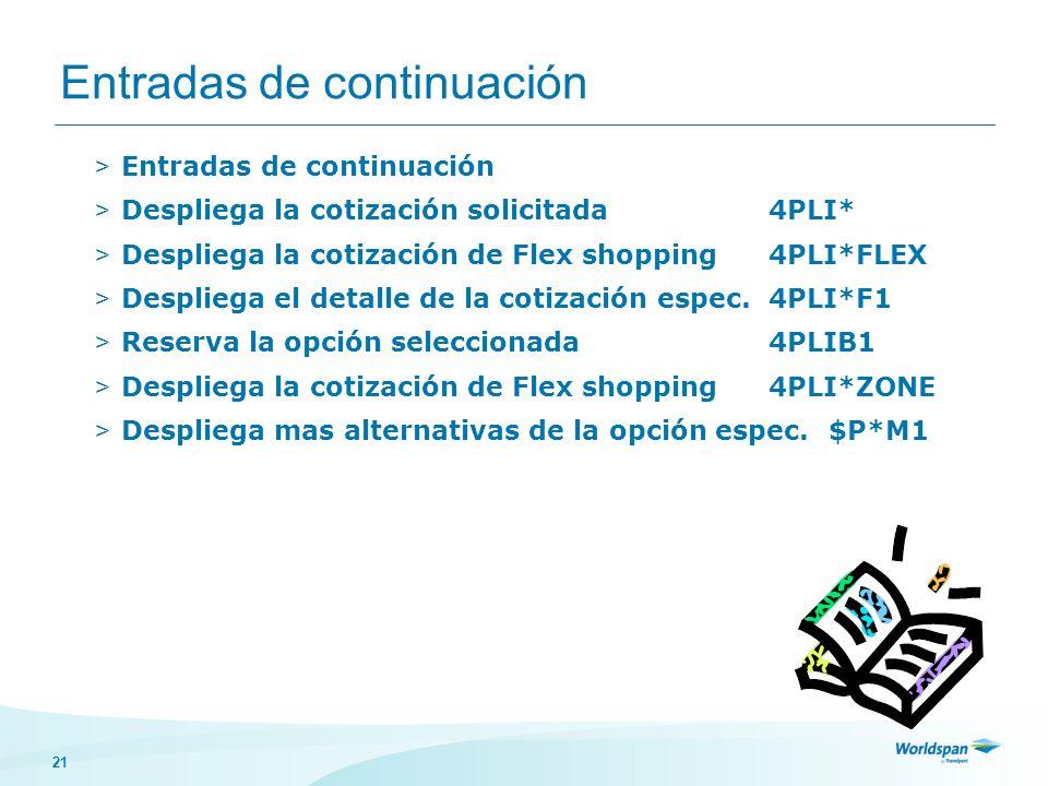 21 Entradas de continuación > Entradas de continuación > Despliega la cotización solicitada 4PLI* > Despliega la cotización de Flex shopping 4PLI*FLEX