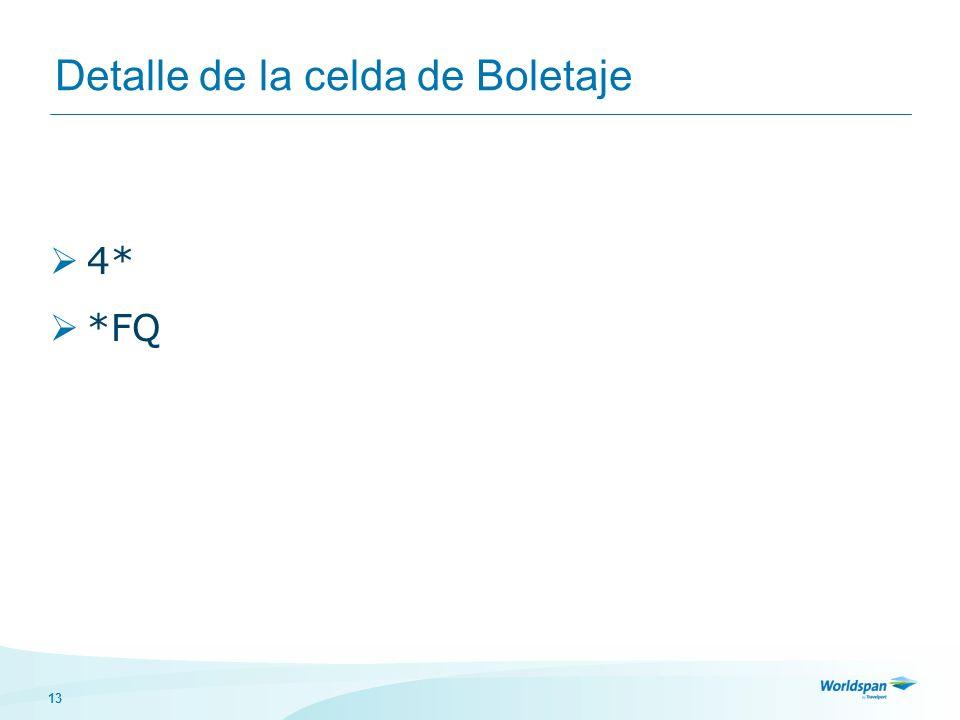 13 Detalle de la celda de Boletaje 4* *FQ