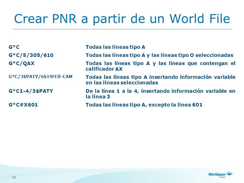 13 Crear PNR a partir de un World File G*CTodas las líneas tipo A G*C/5/305/610Todas las líneas tipo A y las líneas tipo O seleccionadas G*C/QAXTodas