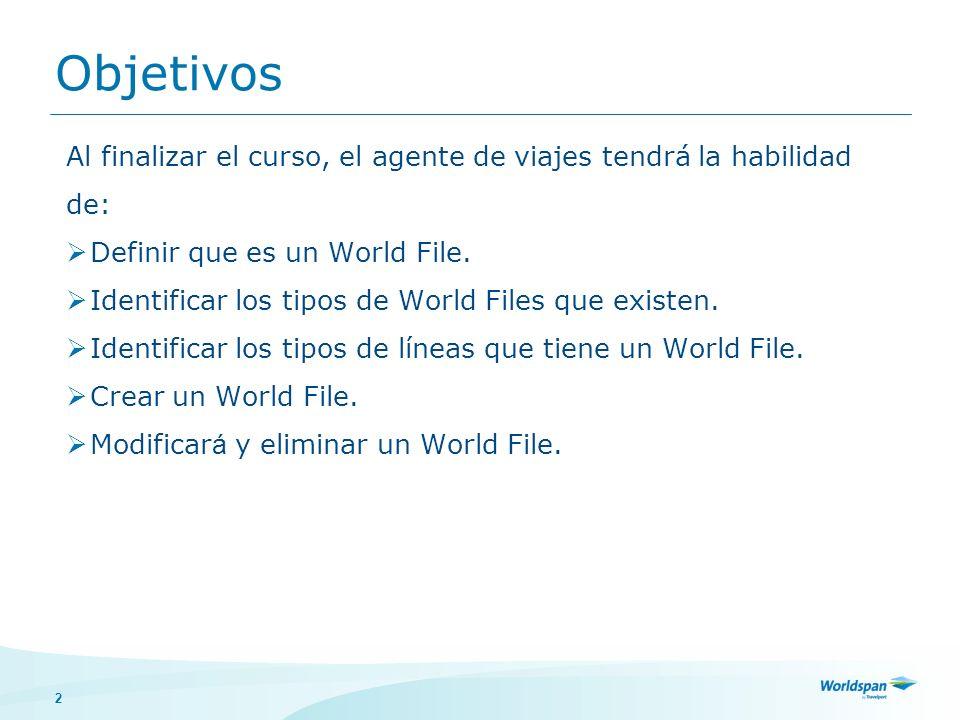 2 Objetivos Al finalizar el curso, el agente de viajes tendrá la habilidad de: Definir que es un World File. Identificar los tipos de World Files que