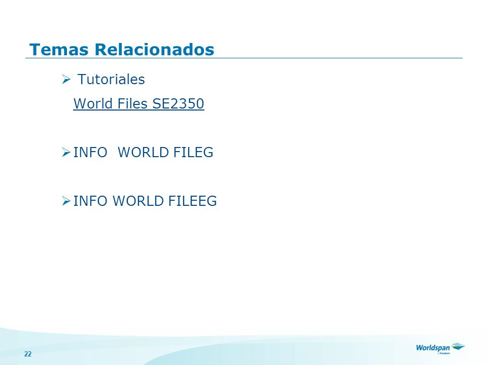 22 Temas Relacionados Tutoriales World Files SE2350 INFO WORLD FILEG INFO WORLD FILEEG