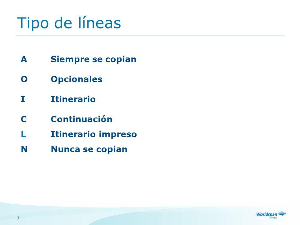 7 Tipo de líneas ASiempre se copian OOpcionales IItinerario CContinuación LItinerario impreso NNunca se copian