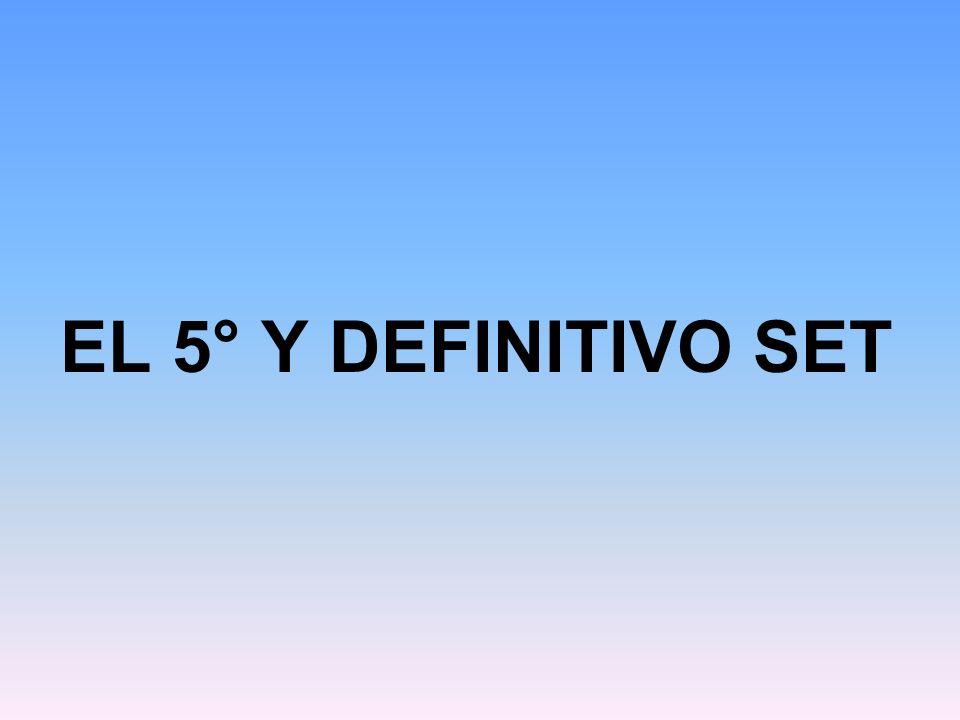 EL 5° Y DEFINITIVO SET
