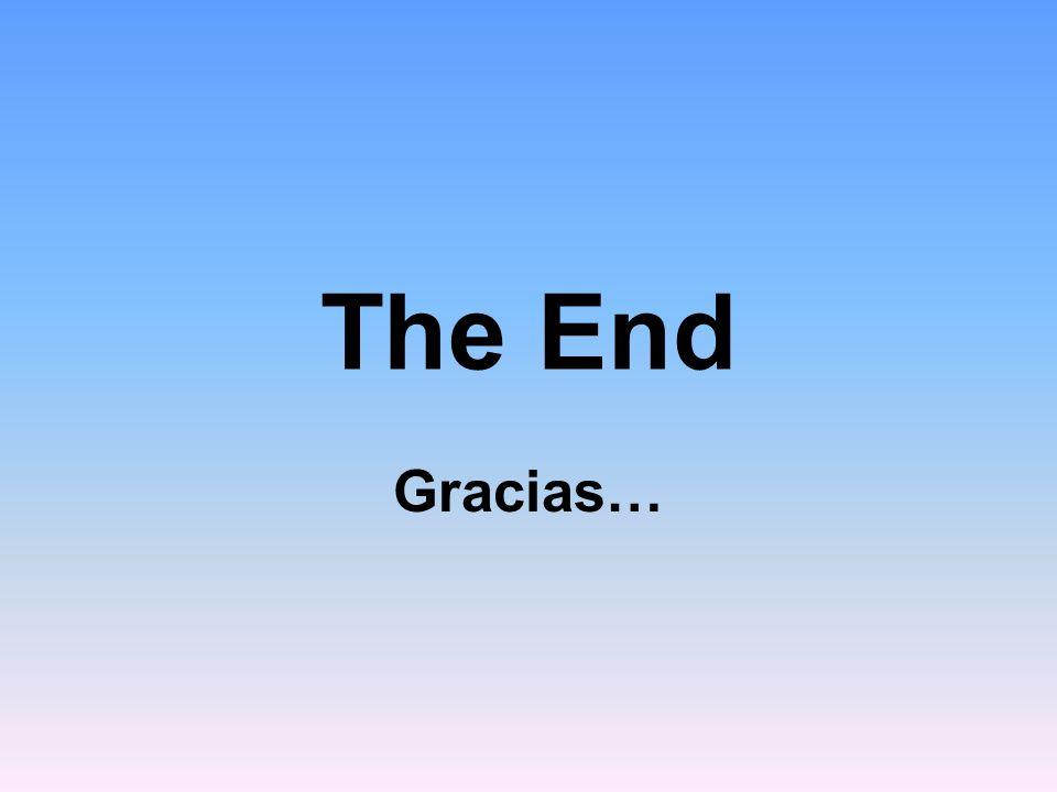 The End Gracias…