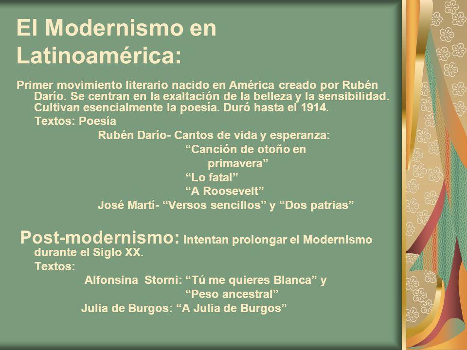 El Modernismo en Latinoamérica: Primer movimiento literario nacido en América creado por Rubén Darío. Se centran en la exaltación de la belleza y la s