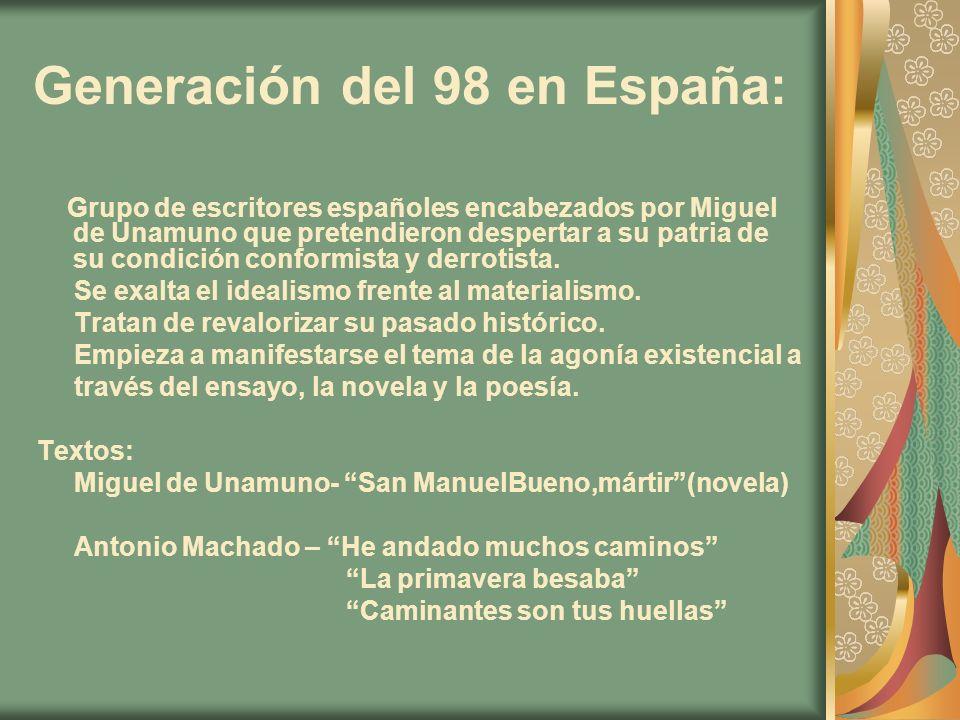 Generación del 98 en España: Grupo de escritores españoles encabezados por Miguel de Unamuno que pretendieron despertar a su patria de su condición co