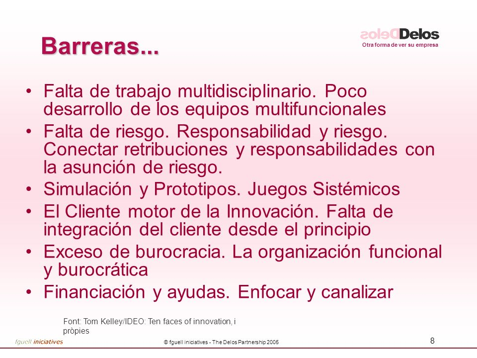 Otra forma de ver su empresa © fguell iniciatives - The Delos Partnership 2005 8 Barreras...