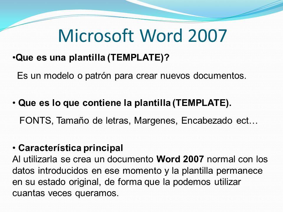 Microsoft Word 2007 Que es una plantilla (TEMPLATE).