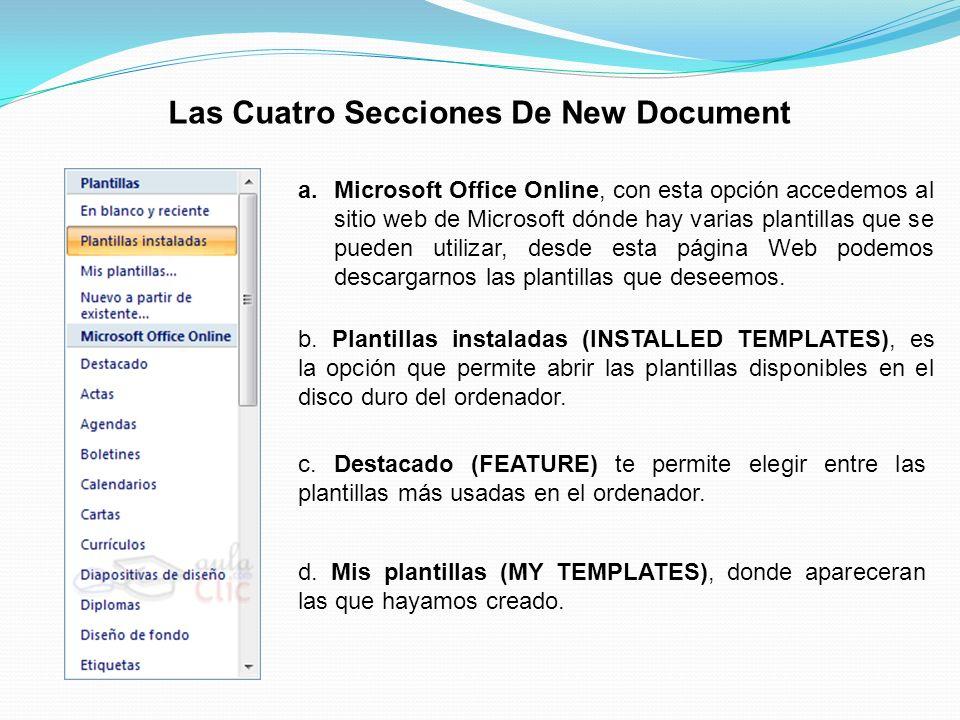 Las Cuatro Secciones De New Document a.Microsoft Office Online, con esta opción accedemos al sitio web de Microsoft dónde hay varias plantillas que se pueden utilizar, desde esta página Web podemos descargarnos las plantillas que deseemos.