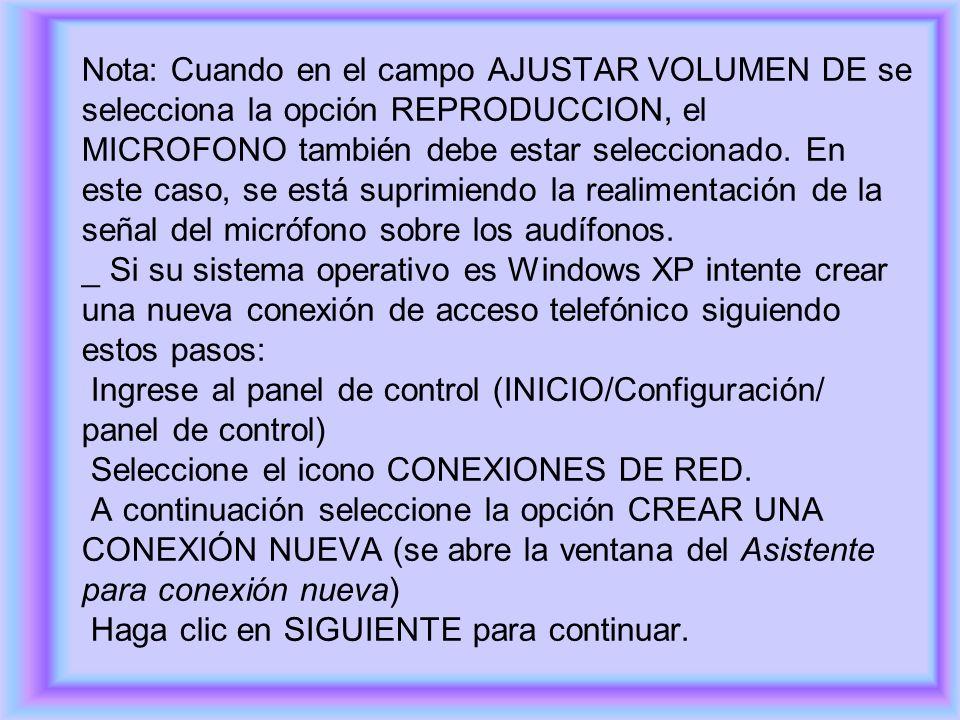 Nota: Cuando en el campo AJUSTAR VOLUMEN DE se selecciona la opción REPRODUCCION, el MICROFONO también debe estar seleccionado. En este caso, se está