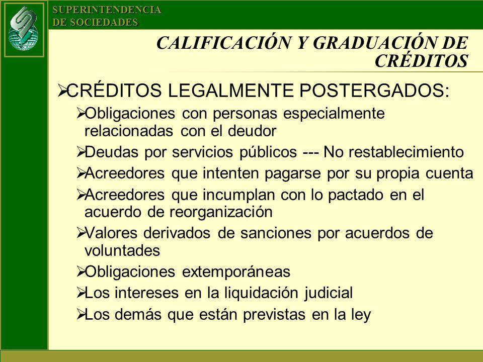 SUPERINTENDENCIA DE SOCIEDADES CALIFICACIÓN Y GRADUACIÓN DE CRÉDITOS CRÉDITOS LEGALMENTE POSTERGADOS: Obligaciones con personas especialmente relacion