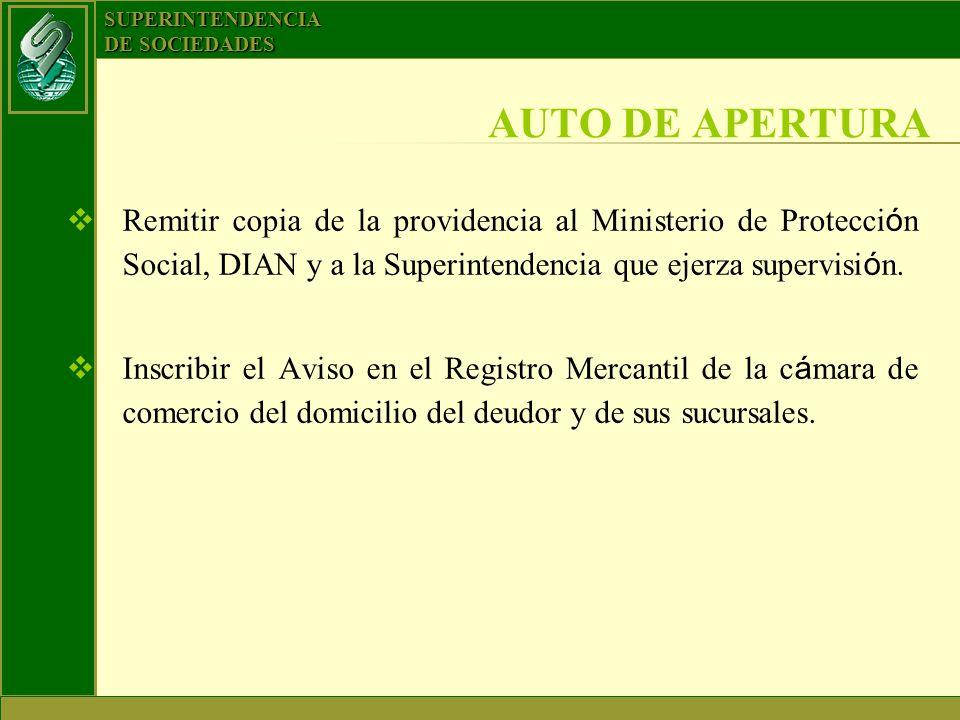 SUPERINTENDENCIA DE SOCIEDADES Remitir copia de la providencia al Ministerio de Protecci ó n Social, DIAN y a la Superintendencia que ejerza supervisi