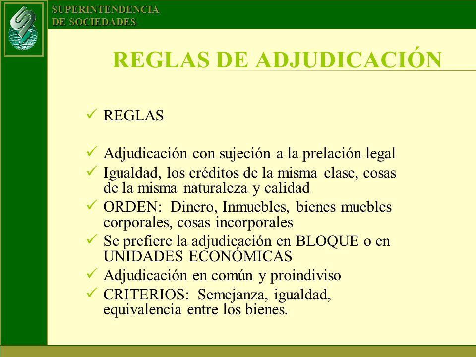 SUPERINTENDENCIA DE SOCIEDADES REGLAS DE ADJUDICACIÓN REGLAS Adjudicación con sujeción a la prelación legal Igualdad, los créditos de la misma clase,