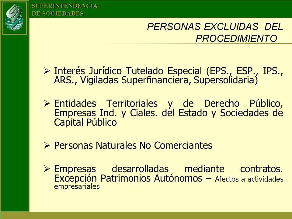 SUPERINTENDENCIA DE SOCIEDADES PERSONAS EXCLUIDAS DEL PROCEDIMIENTO Interés Jurídico Tutelado Especial (EPS., ESP., IPS., ARS., Vigiladas Superfinanci
