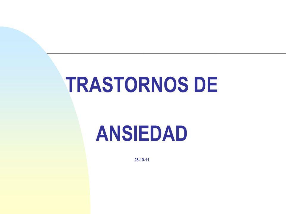 TRASTORNOS DE ANSIEDAD 28-10-11