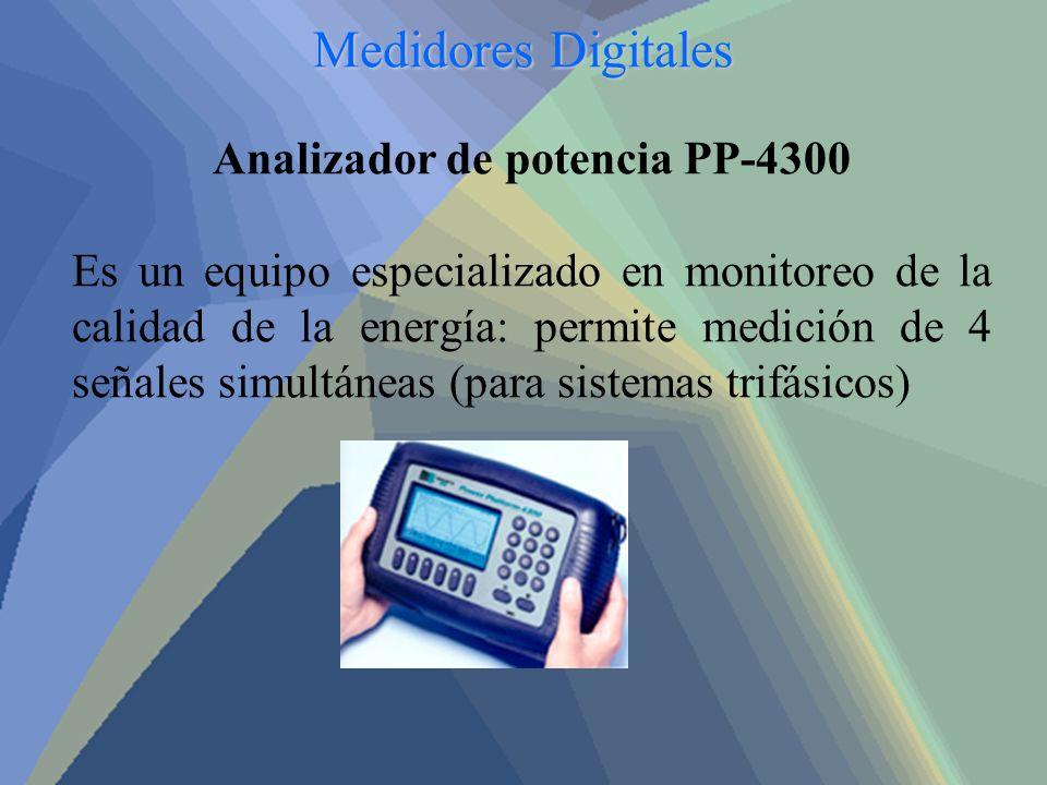 Medidores Digitales Analizador de potencia PP-4300 Es un equipo especializado en monitoreo de la calidad de la energía: permite medición de 4 señales
