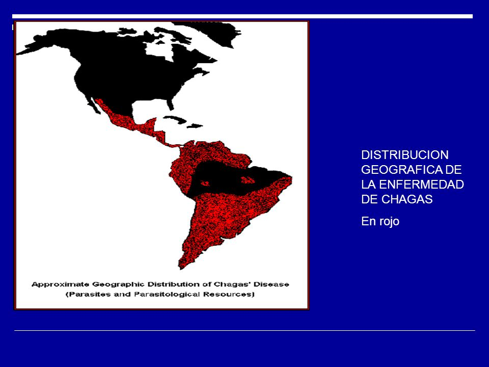 DISTRIBUCION GEOGRAFICA DE LA ENFERMEDAD DE CHAGAS En rojo