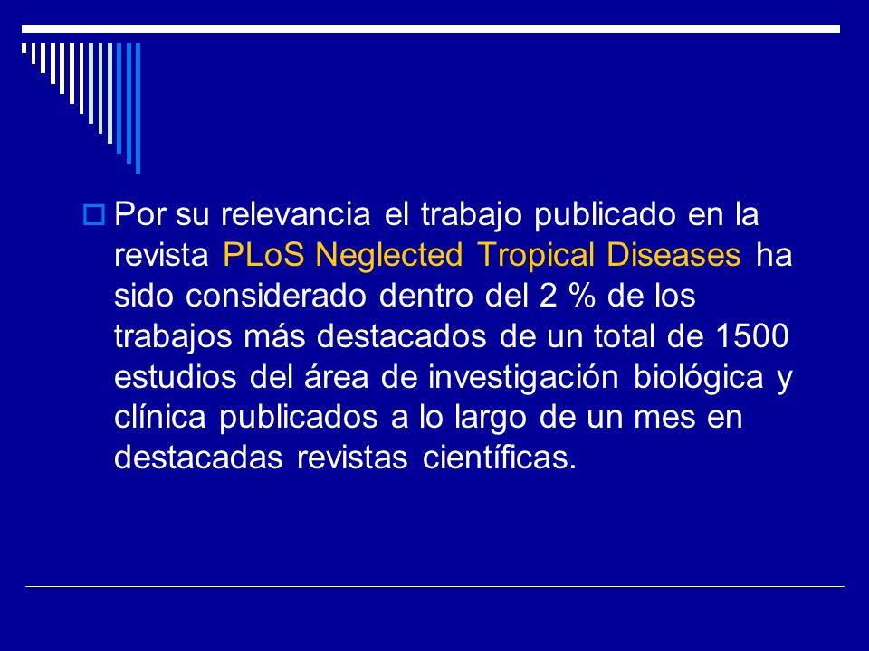 Por su relevancia el trabajo publicado en la revista PLoS Neglected Tropical Diseases ha sido considerado dentro del 2 % de los trabajos más destacado