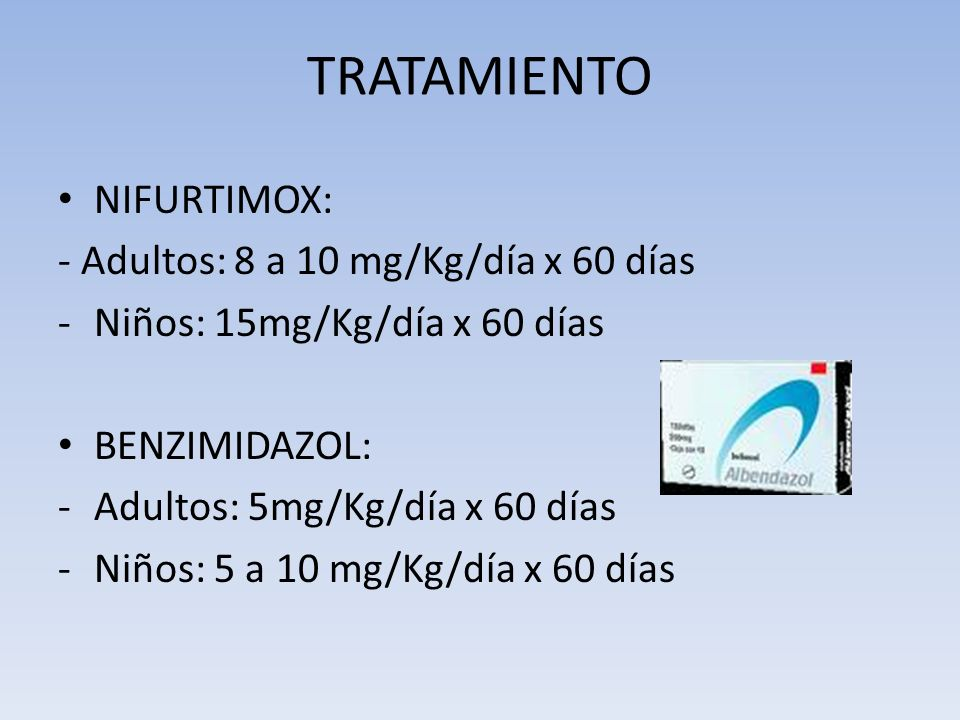 TRATAMIENTO NIFURTIMOX: - Adultos: 8 a 10 mg/Kg/día x 60 días -Niños: 15mg/Kg/día x 60 días BENZIMIDAZOL: -Adultos: 5mg/Kg/día x 60 días -Niños: 5 a 1