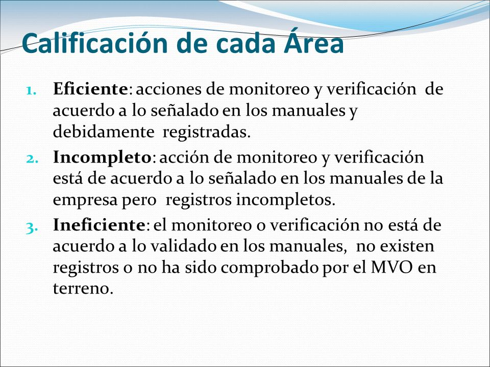 Calificación de cada Área 1. Eficiente: acciones de monitoreo y verificación de acuerdo a lo señalado en los manuales y debidamente registradas. 2. In