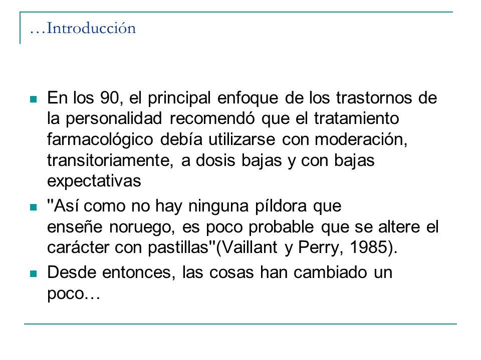 Antipsicóticos La (parcial) eficacia de los antipsicóticos puede reflejar anomalías subyacentes del sistema dopaminérgico en el DBP Alteraciones cognitivo-perceptuales (ilusiones, ideas de referencia, ideaci ó n paranoide, alucinaciones transitorias, s í ntomas disociativos, despersonalizaci ó n) En Subtipo Esquizot í pico y Subtipo Lim í trofe o por inestabilidad emocional Utilidad en Descontrol impulsos (asociado a b ú squeda de la novedad)
