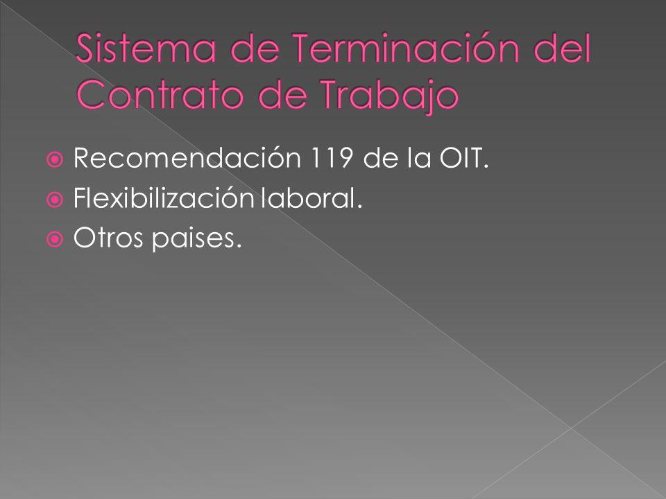 Recomendación 119 de la OIT. Flexibilización laboral. Otros paises.