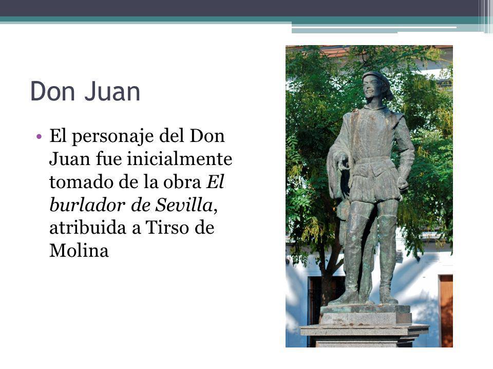 Don Juan El personaje del Don Juan fue inicialmente tomado de la obra El burlador de Sevilla, atribuida a Tirso de Molina