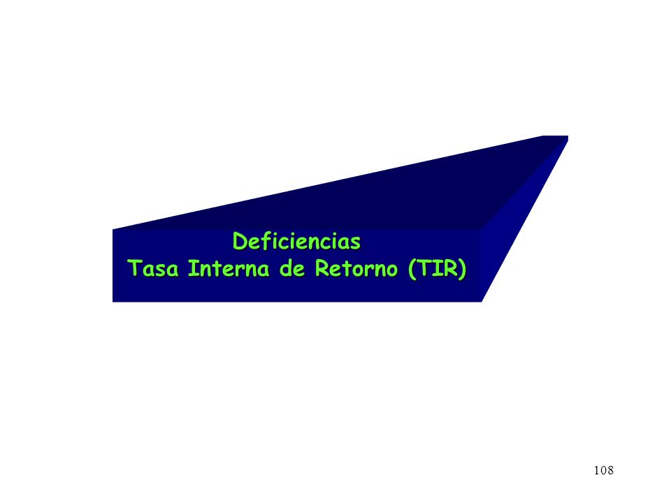 108 Deficiencias Tasa Interna de Retorno (TIR)