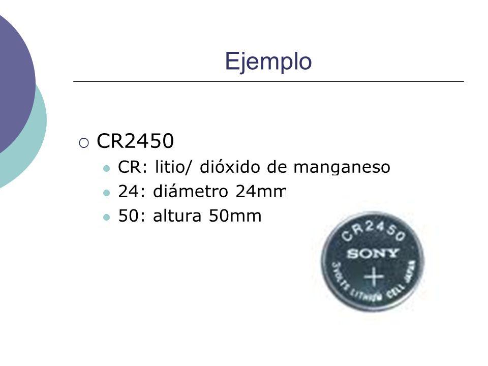 Ejemplo CR2450 CR: litio/ dióxido de manganeso 24: diámetro 24mm 50: altura 50mm