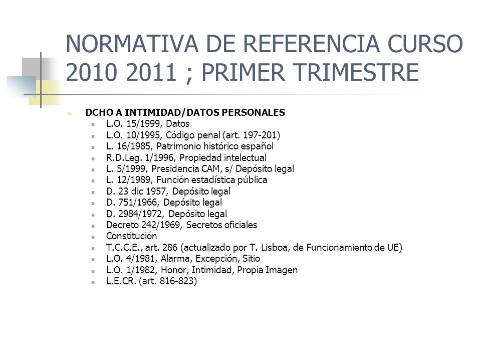 NORMATIVA DE REFERENCIA CURSO 2010 2011 ; PRIMER TRIMESTRE DCHO AL HONOR C.P., art.