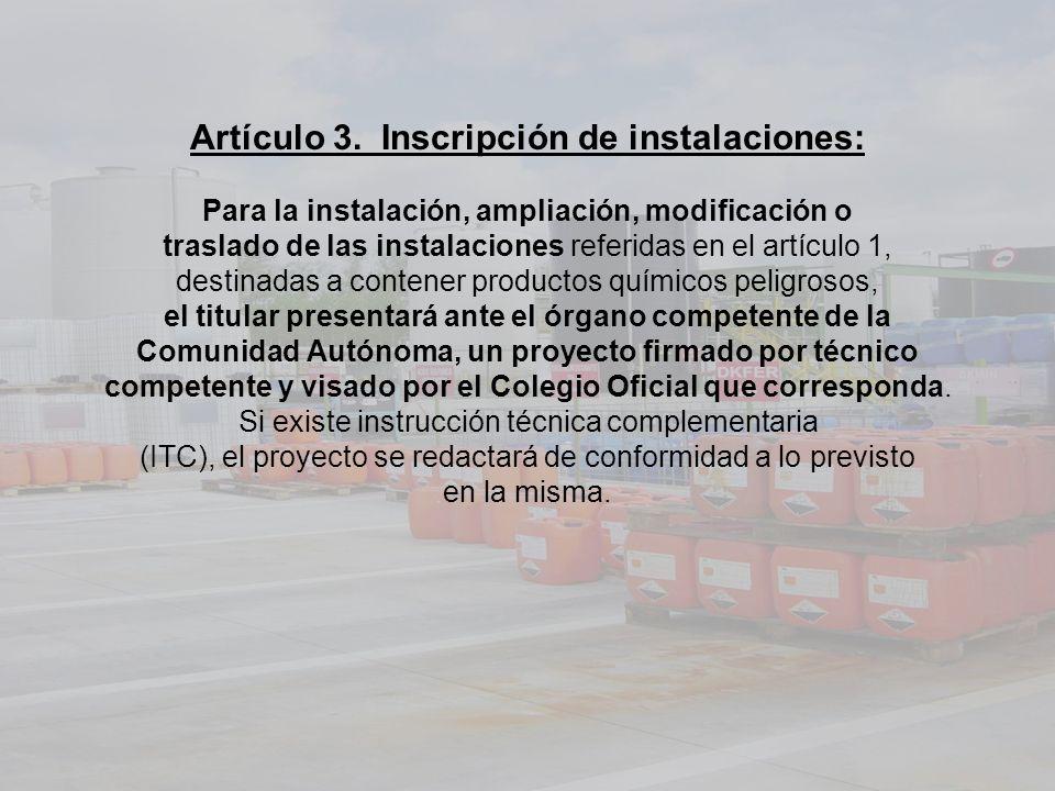 Artículo 3. Inscripción de instalaciones: Para la instalación, ampliación, modificación o traslado de las instalaciones referidas en el artículo 1, de
