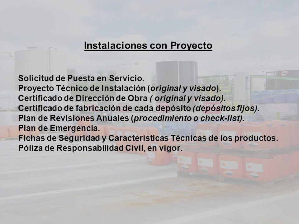 Instalaciones con Proyecto Solicitud de Puesta en Servicio. Proyecto Técnico de Instalación (original y visado). Certificado de Dirección de Obra ( or