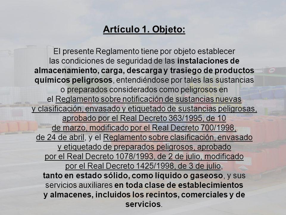 Artículo 1. Objeto: El presente Reglamento tiene por objeto establecer las condiciones de seguridad de las instalaciones de almacenamiento, carga, des