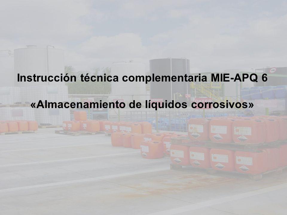 Instrucción técnica complementaria MIE-APQ 6 «Almacenamiento de líquidos corrosivos»
