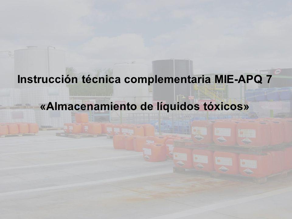 Instrucción técnica complementaria MIE-APQ 7 «Almacenamiento de líquidos tóxicos»